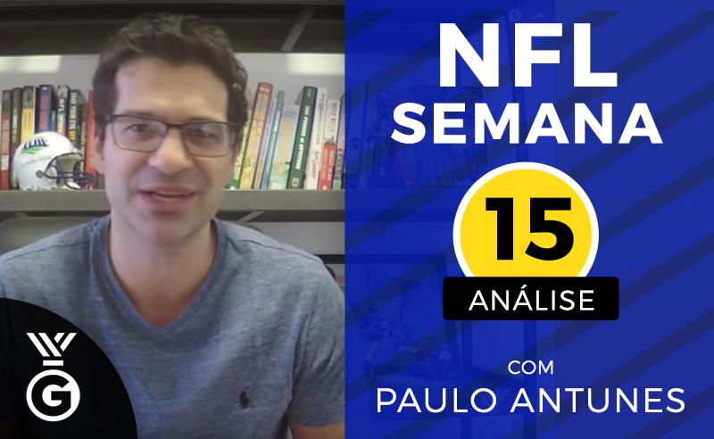 Paulo Antunes Semana 15 da NFL