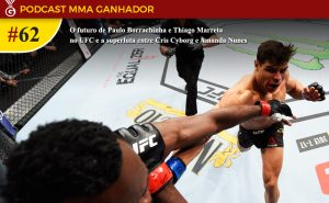 166e7c0f3e9be Podcast MMA Ganhador #62 – O Futuro De Paulo Borrachinha E Thiago ...