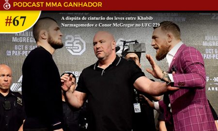 Podcast MMA Ganhador #67 - Khabib Vs McGregora
