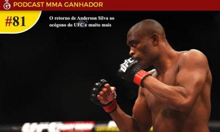 Podcast MMA Ganhador 81 - O retorno de Anderson Silva no UFC 234