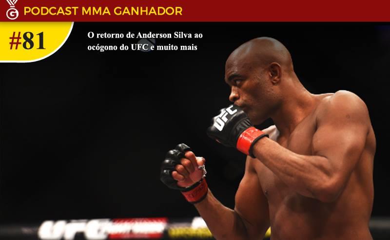 Podcast MMA Ganhador 81 – O retorno de Anderson Silva no UFC 234