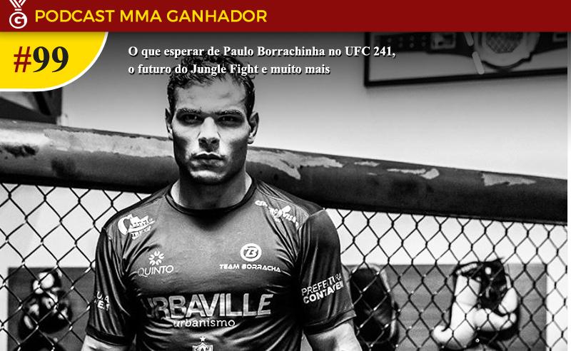 Podcast MMQA Ganhador #99 - Paulo Borrachinha no UFC 241