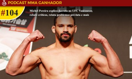 Podcast MMA Ganhador 104 - Michel Pereira