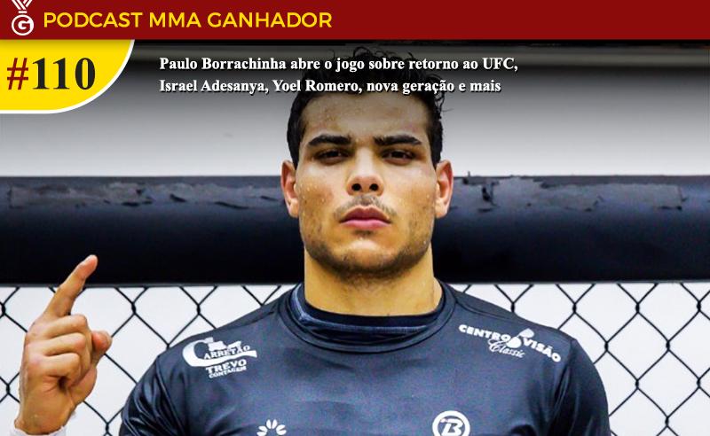 Podcast MMA Ganhador #110 com Paulo Borrachinha