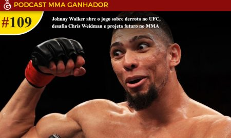 Podcast MMA Ganhador com Johnny Walker